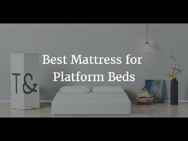 7 Best Mattress For Platform Beds Reviews Updated 2019